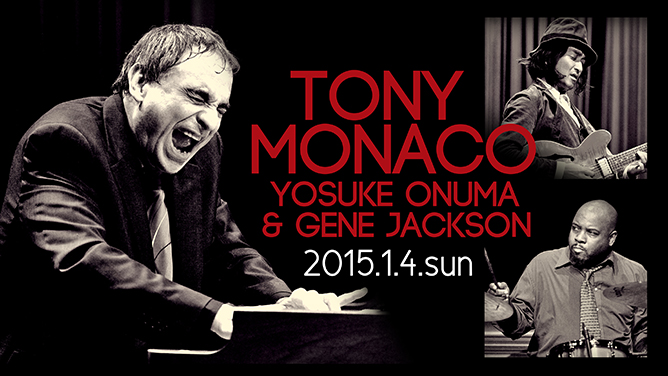 TONY MONACO, YOSUKE ONUMA & GENE JACKSON