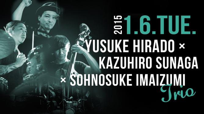 YUSUKE HIRADO × KAZUHIRO SUNAGA × SOHNOSUKE IMAIZUMI