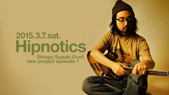 Hipnotics Shingo Suzuki [Ovall] new project episode 1
