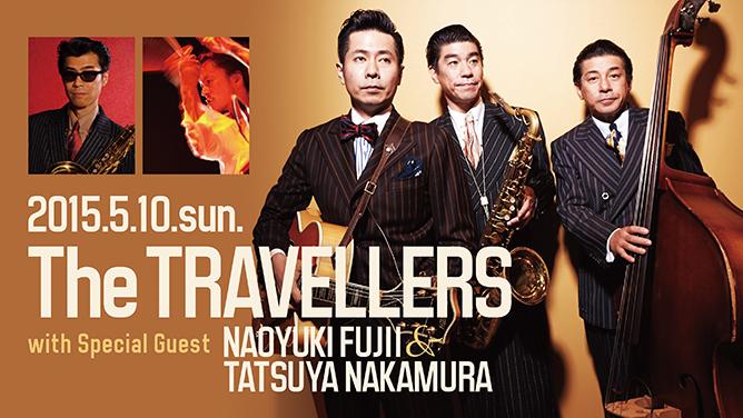 The TRAVELLERS with Special Guest NAOYUKI FUJII & TATSUYA NAKAMURA
