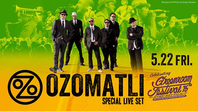 OZOMATLI SPECIAL LIVE SET CELEBRATING GREENROOM FESTIVAL '15 DATE & SHOWTIMES