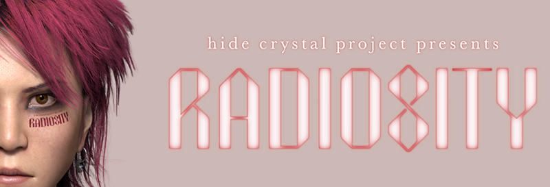 『hide crystal project presents RADIOSITY』