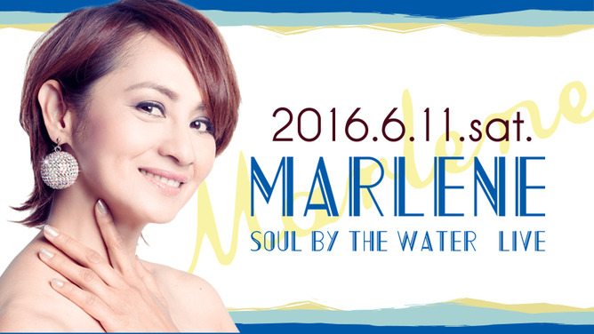 「MARLENE」 SOUL by the Water – LIVE