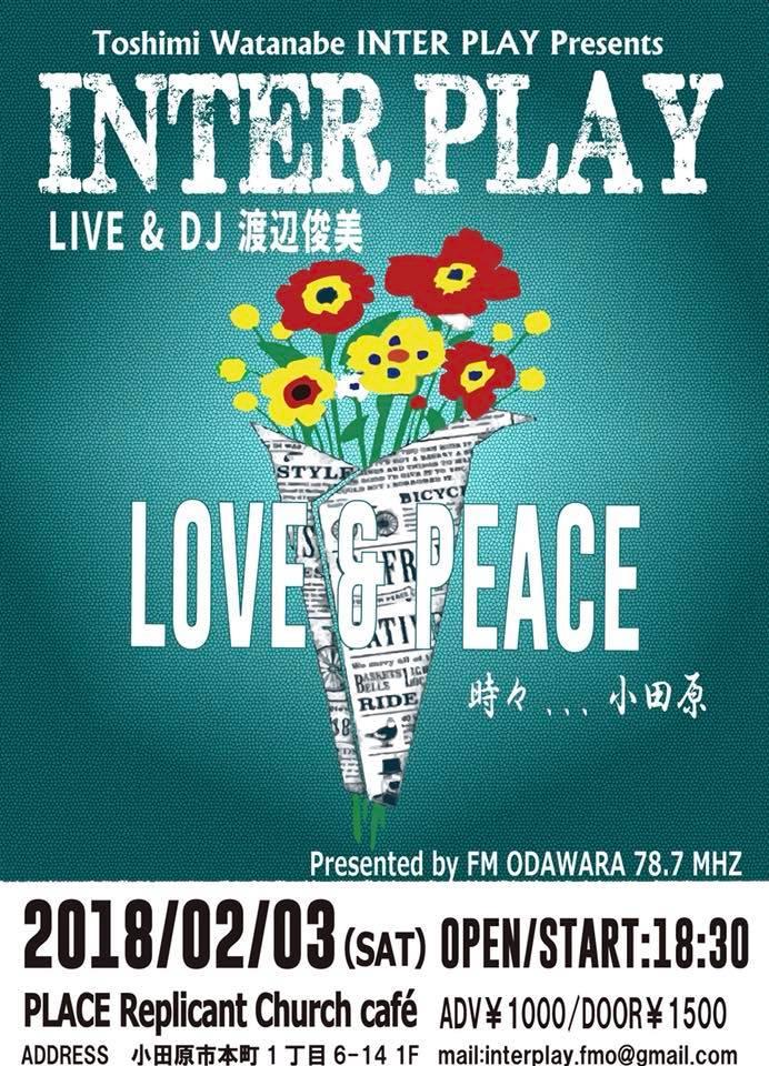 FM ODAWRA 渡辺俊美のINTER PLAY Presents  「INTER PLAY ~LOVE & PEACE~ 時々…小田原」