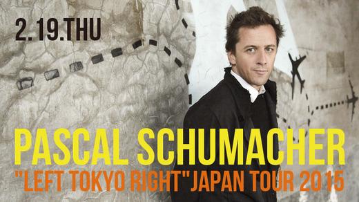 """PASCAL SCHUMACHER  """"LEFT TOKYO RIGHT""""JAPAN TOUR 2015"""