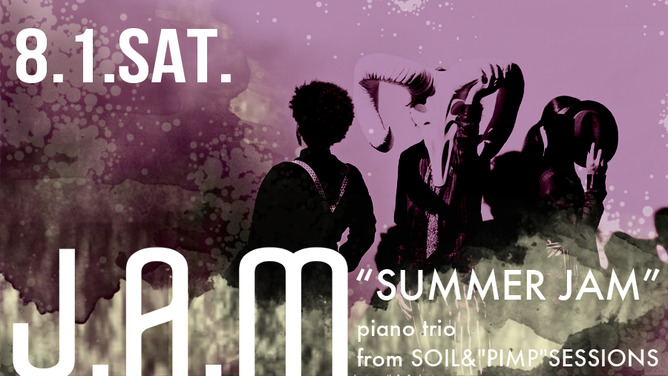 """J.A.M (piano trio from SOIL&""""PIMP""""SESSIONS) """"SUMMER JAM"""""""