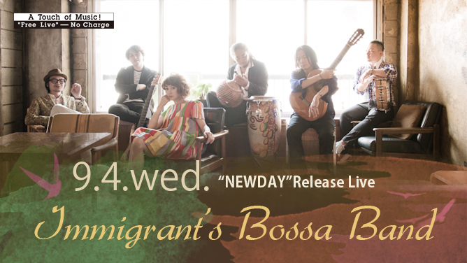【A Touch of Music!】Immigrant's Bossa Band